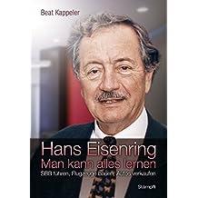Hans Eisenring: Man kann alles lernen - SBB führen, Flugzeuge bauen, Autos verkaufen