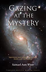Gazing At The Mystery (Timeless Gnostic Wisdom)