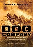 Dog Company: The Boys of Pointe du Hoc: The Rangers Who Accomplished D-Day's Toughest Mission and Led the Way Across Europe