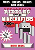 Uproarious Riddles for Minecrafters: Mobs, Ghasts, Biomes, and More (Jokes for Minecrafters)