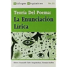 Teoría del poema: La enunciación lírica (Diálogos Hispánicos)