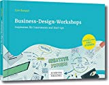 Business-Design-Workshops: Inspiration für Innovatoren und Start-ups