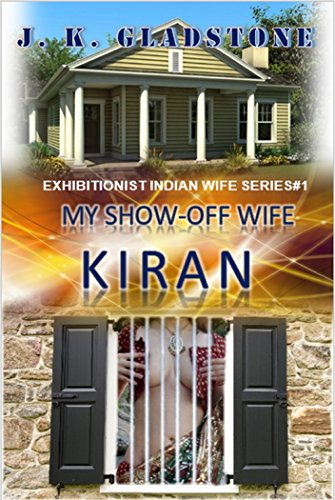 my-show-off-wife-kiran-exhibitionist-indian-wife-series1-english-edition