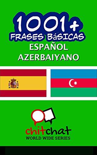 1001+ Frases Básicas Español - Azerbaiyano por Jerry Greer