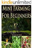 Mini Farming For Beginners (English Edition)