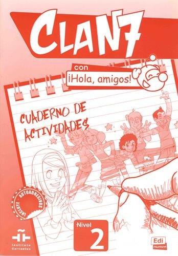 Clan 7. Nivel 2. Libro de ejercicios. Con Hola, amigos. Per la Scuola elementare! Con espansione online