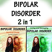 Bipolar Disorder: 2 in 1: The Ultimate Guide to Treat and Handle Bipolar Disorder
