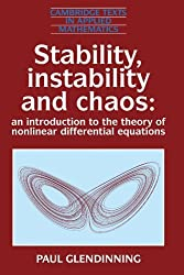Stability, Instability and Chaos: An Introduction to the Theory of Nonlinear Differential Equations (Cambridge Texts in Applied Mathematics) by Paul Glendinning (1994-12-08)