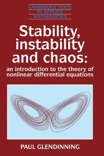 Stability, Instability and Chaos: An Introduction to the Theory of Nonlinear Differential Equations (Cambridge Texts in Applied Mathematics) by Paul Glendinning (1994-12-08) par Paul Glendinning