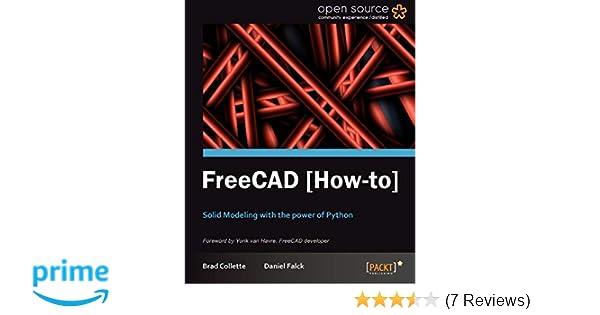 FreeCAD [How-to]: Amazon co uk: Daniel Falck, Brad Collette