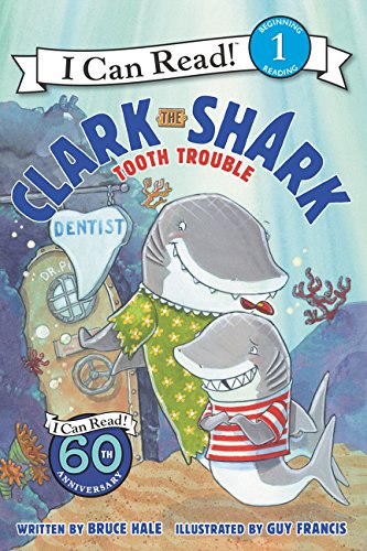 Clark the Shark: Tooth Trouble por Bruce Hale
