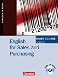 Short Course Series - English for Special Purposes: B1-B2 - English for Sales and Purchasing: Kursbuch mit CD