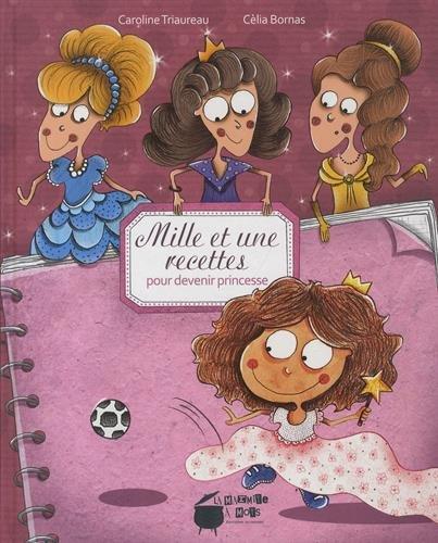 Mille et une recettes pour devenir princesse