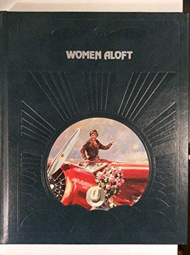 Women Aloft (Epic of Flight) by Time Life Editors (1981-09-23)