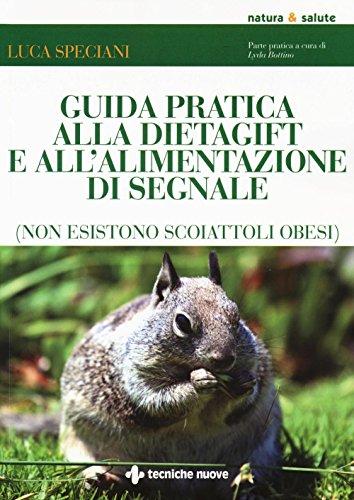 guida pratica alla dietagift e all'alimentazione di segnale (non esistono scoiattoli obesi)