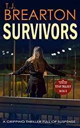 SURVIVORS: a gripping thriller full of suspense (Titan Trilogy Book 2) (English Edition)