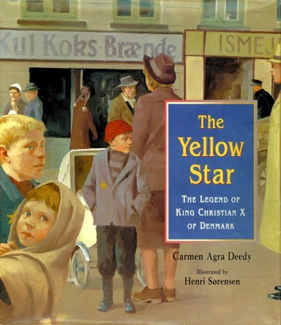 Yellow Star, the: The Legend of King Christian X of Denmark by Carmen Agra Deedy (2000-09-02)