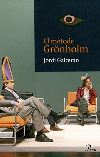 El Mètode Grönholm (PROA BUTXACA) por Jordi Galcerán Ferrer