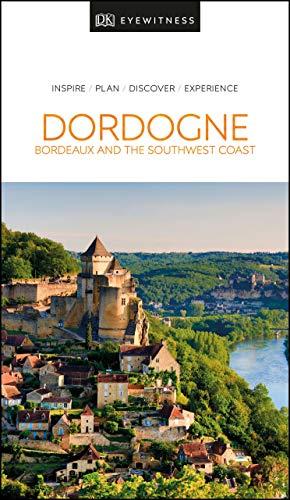 DK Eyewitness Dordogne, Bordeaux and the Southwest Coast (Travel Guide) (English Edition)