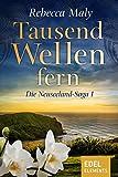 Tausend Wellen fern 1 (Neuseeland-Saga) von Rebecca Maly