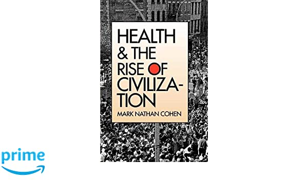 Health And The Rise Of Civilization Amazonde Cohen