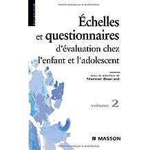 Questionnaires et échelles d'évaluation de l'enfant et de l'adolescent : Tome 2 (Ancien Prix éditeur : 29,50 euros)