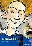Bernarreke, Tome 1 : L'enfance