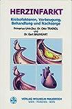 Herzinfarkt. Risikofaktoren, Vorbeugung, Behandlung und Nachsorge -