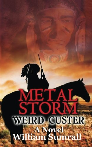 metal-storm-weird-custer-a-novel