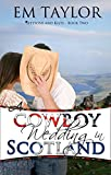 A Cowboy Wedding in Scotland (Stetsons and Kilts Series Book 2) (English Edition)