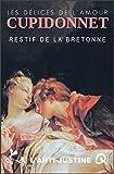 Cupidonnet pratique le sexe joyeux, le sadisme lui étant étrangerRestif de la Bretonne convoque la paillardise, pratique le sexe littéraire joyeux destiné à rallumer les passions éteintes, la libido déliquescente, sans verser dans la cruauté. C'est l...
