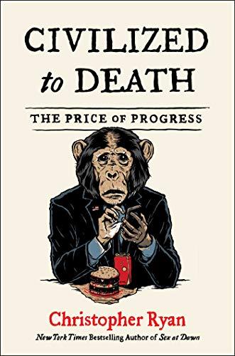 Civilized to Death: The Price of Progress (English Edition)