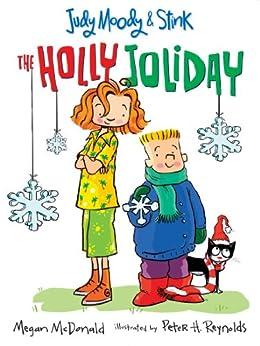 Judy Moody and Stink: The Holly Joliday by [McDonald, Megan]