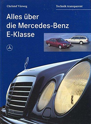 Preisvergleich Produktbild Alles über die Mercedes- Benz E- Klasse. Limousine und T- Modell