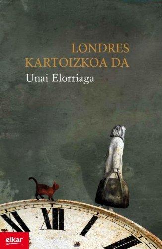 Londres kartoizkoa da (Literatura Book 289) (Basque Edition) por Unai Elorriaga Lopez de Letona