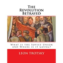 The Revolution Betrayed: What is the Soviet Union and Where is it Going? (Leon Trotsky)