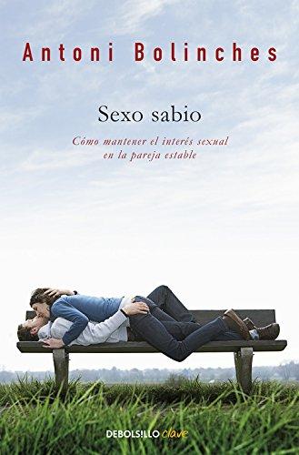Sexo sabio: Cómo mantener el interés sexual en la pareja estable (CLAVE)