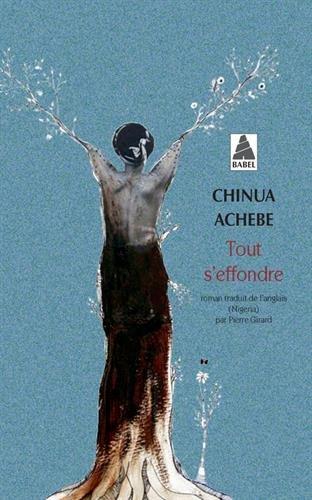 Tout s'effondre (Babel) por Chinua Achebe