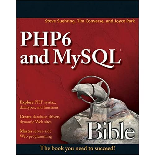 PHP6 and MySQL Bible by Steve Suehring (2009-01-20)
