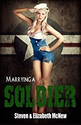Marrying a Soldier: What to expect after saying I Do by E. McNew (2014-01-27)