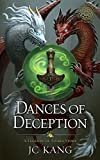 Dances of Deception: A Legends of Tivara Story (The Dragon Songs Saga Book 3) by JC Kang