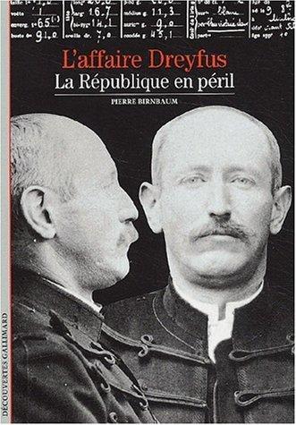 L'Affaire Dreyfus : La République en péril by Pierre Birnbaum (1994-05-25)
