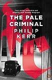 The Pale Criminal (Bernie Gunther)