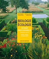 Biologie Ecologie 2e professionnelle enseignement agricole : Nature, jardin, paysage, forêt - cours et exercices résolus