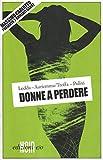 Donne A Perdere. Tre Romanzi Sabot Di Ledda Auriemma Troffa Pulixi Ed. E/O - B10