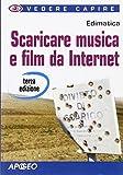 Scarica Libro Scaricare musica e film da internet (PDF,EPUB,MOBI) Online Italiano Gratis