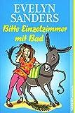 Weltbild Taschenbuch ~ Bitte Einzelzimmer mit Bad : Roman ; - Evelyn Sanders