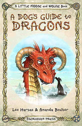 A Dog's Guide to Dragons: Cute drawings and funny advice from a dog who knows his dragons: Volume 2 (A Little Moose and Wolfie Book) por Amanda Boulter