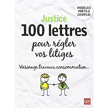 Justice, 100 lettres pour régler vos litiges