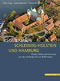 Klosterbuch Schleswig-Holstein und Hamburg - 2 Bände im Set: Klöster, Stifte und Konvente von den Anfängen bis zur Reformation -